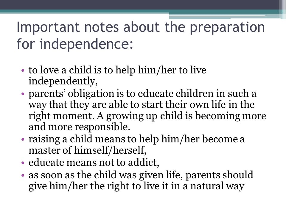 Important notes about the preparation for independence: