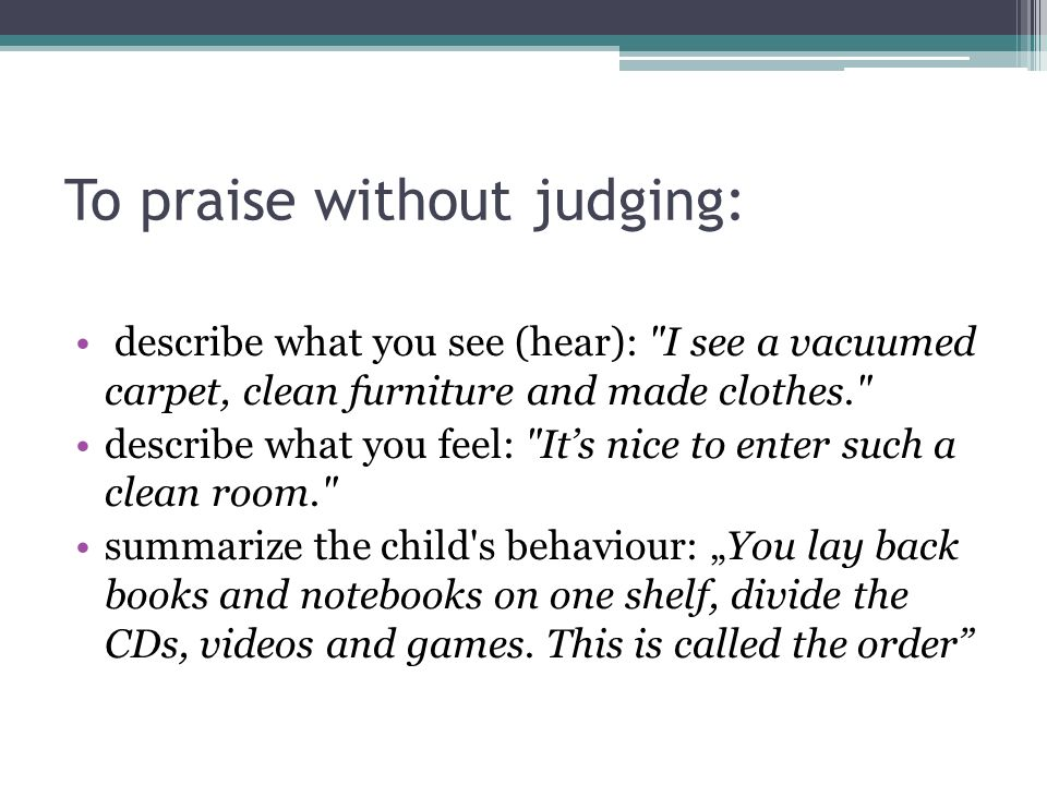 To praise without judging: