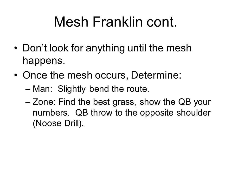 Mesh Franklin cont. Don't look for anything until the mesh happens.