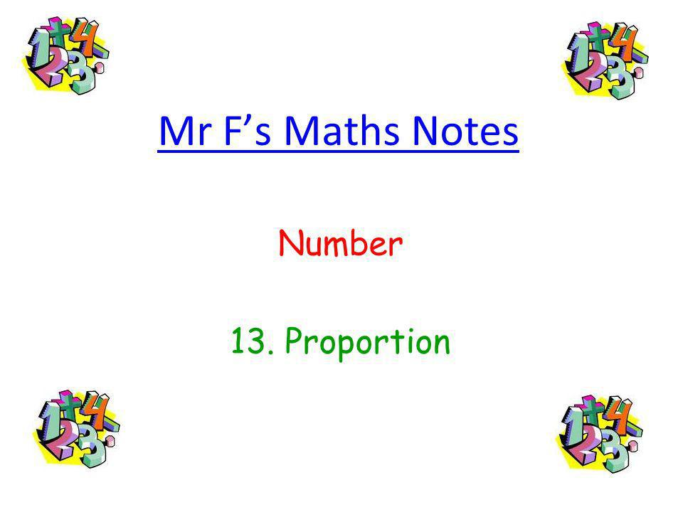 Mr F's Maths Notes Number 13. Proportion