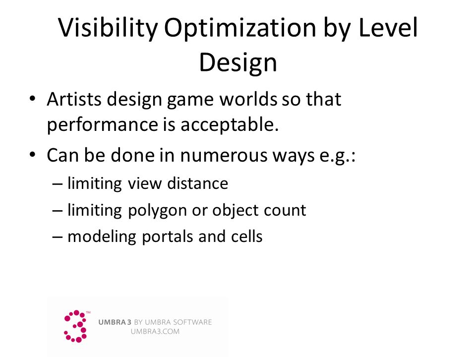 Visibility Optimization by Level Design