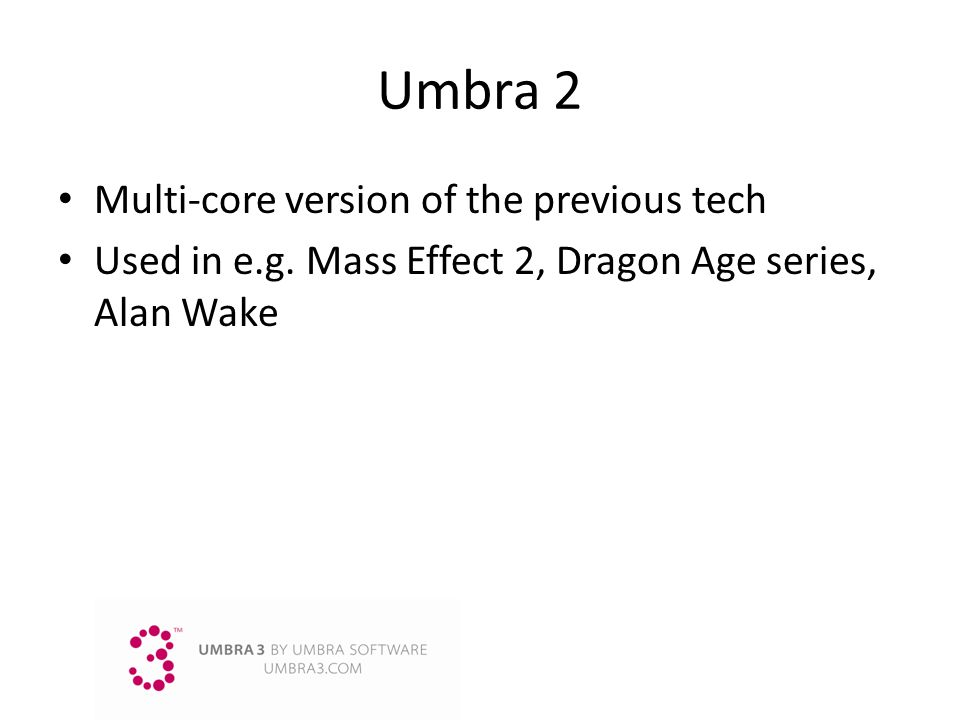 Umbra 2 Multi-core version of the previous tech