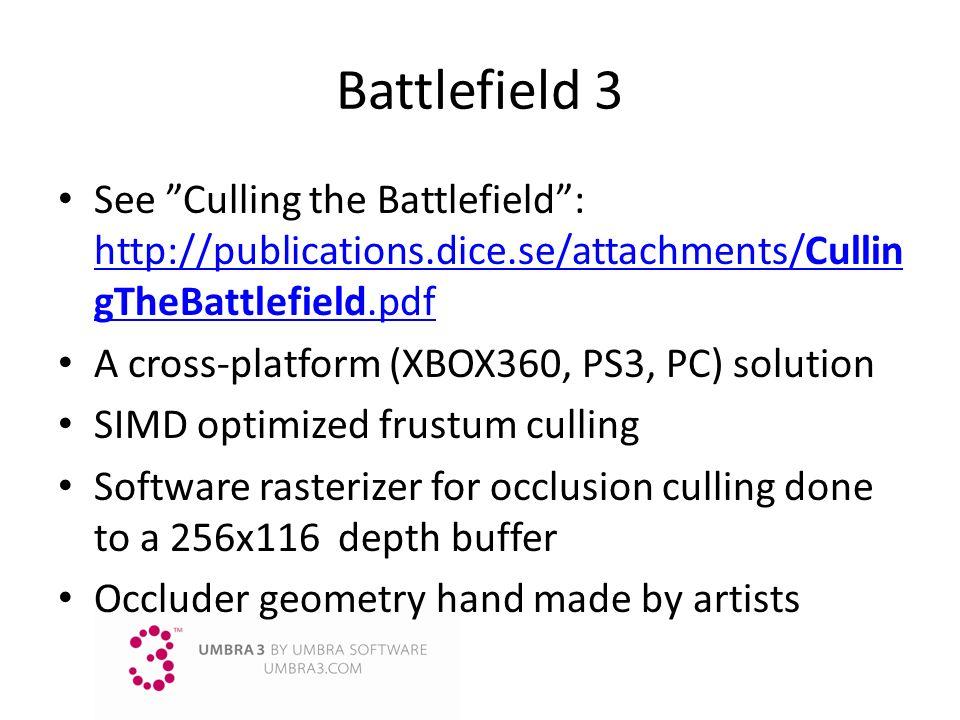 Battlefield 3 See Culling the Battlefield : http://publications.dice.se/attachments/CullingTheBattlefield.pdf.