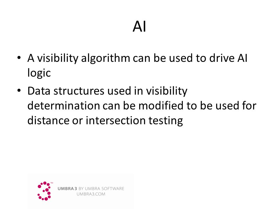 AI A visibility algorithm can be used to drive AI logic