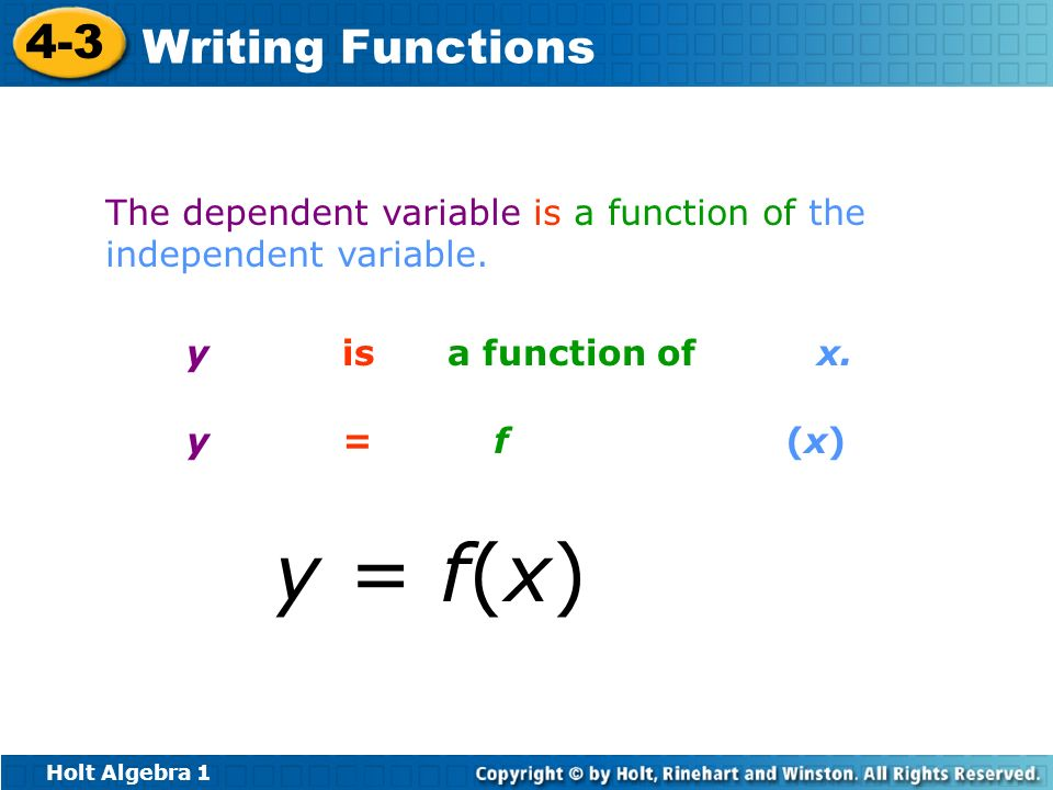 The dependent variable is a function of the independent variable.