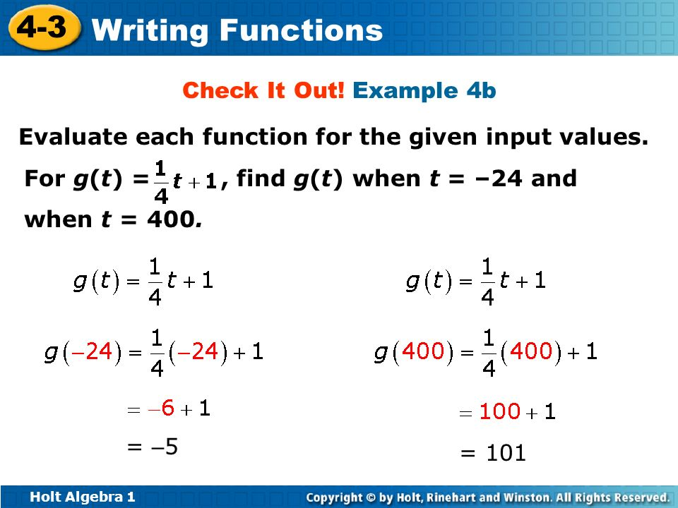Check It Out! Example 4b Evaluate each function for the given input values. For g(t) = , find g(t) when t = –24 and when t = 400.