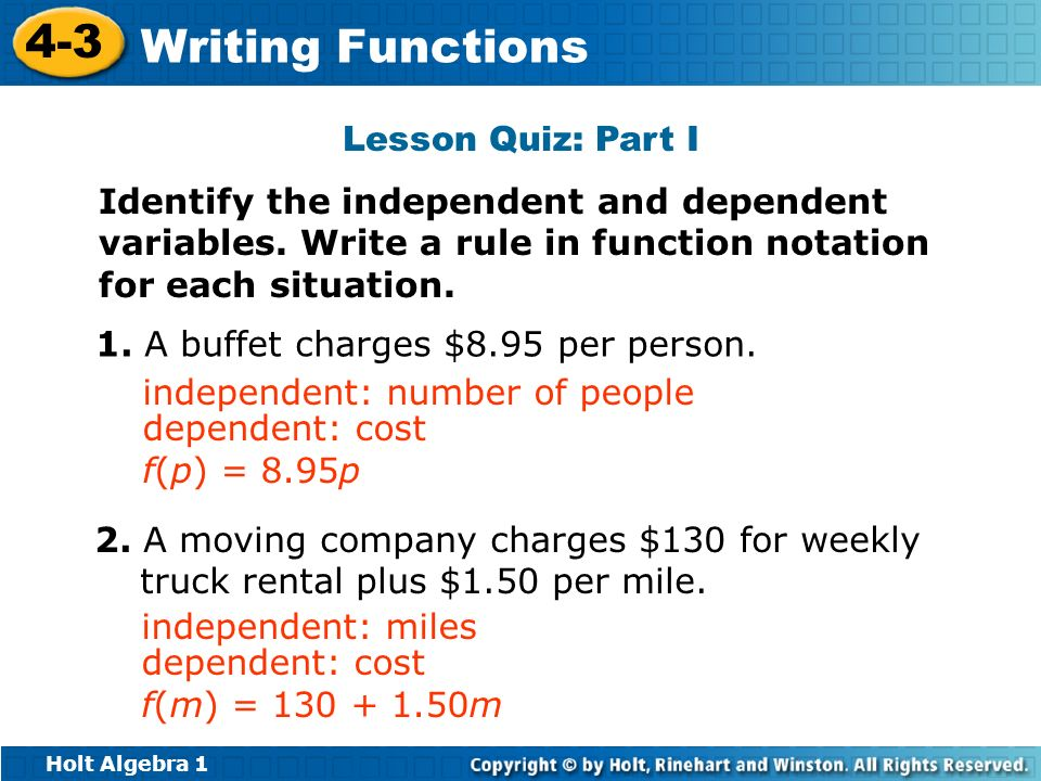 Lesson Quiz: Part I Identify the independent and dependent variables. Write a rule in function notation for each situation.