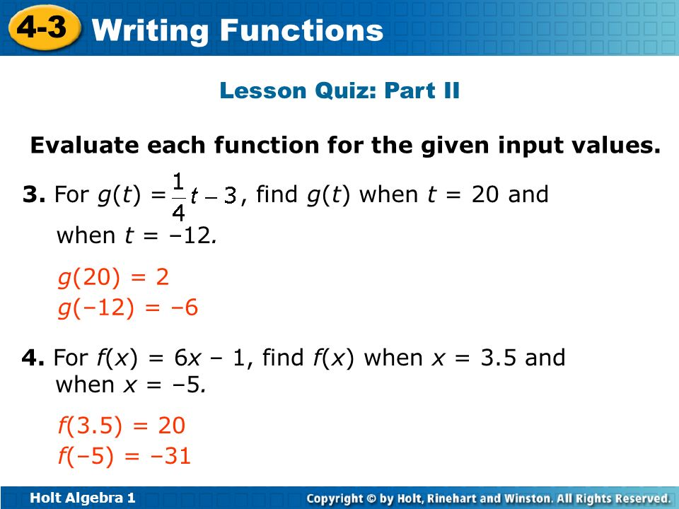 Lesson Quiz: Part II Evaluate each function for the given input values. 3. For g(t) = , find g(t) when t = 20 and when t = –12.