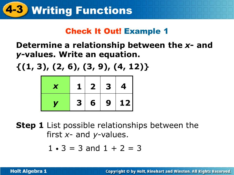 Check It Out! Example 1Determine a relationship between the x- and y-values. Write an equation. {(1, 3), (2, 6), (3, 9), (4, 12)}