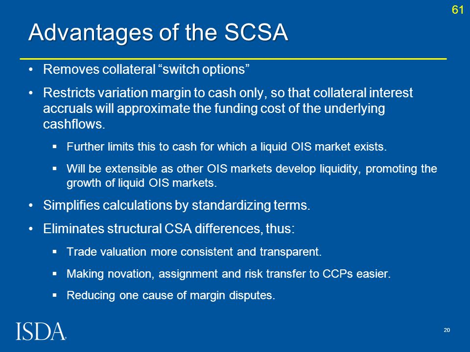 Advantages of the SCSA Removes collateral switch options