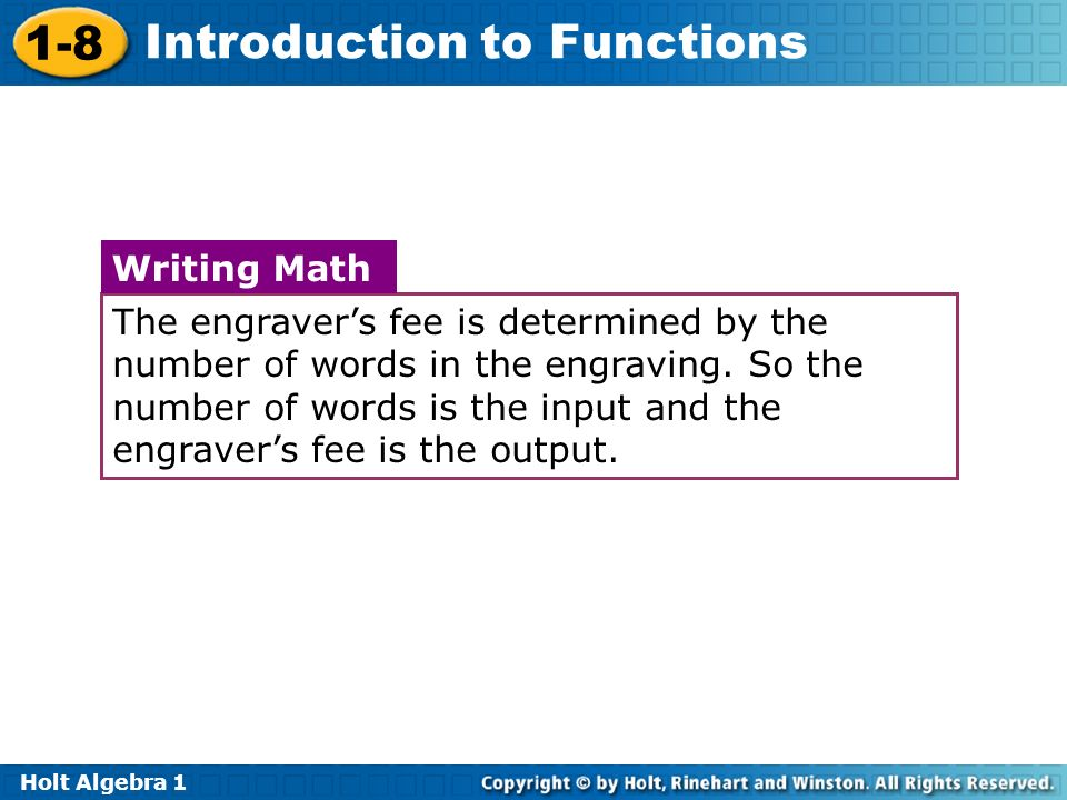 The engraver's fee is determined by the number of words in the engraving. So the number of words is the input and the engraver's fee is the output.