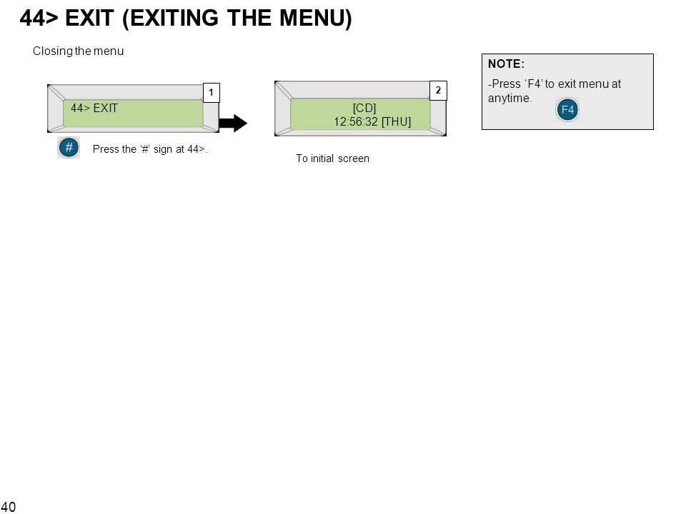 44> EXIT (EXITING THE MENU)