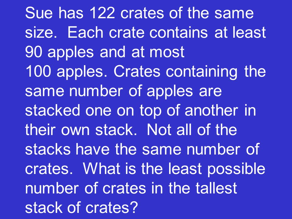 Sue has 122 crates of the same size