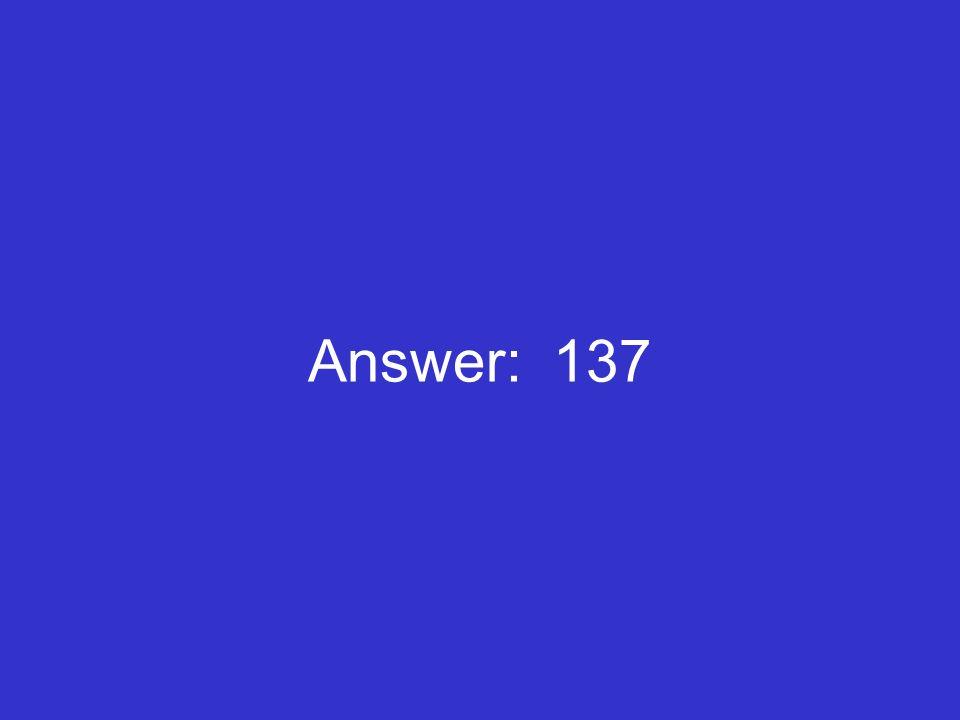 Answer: 137