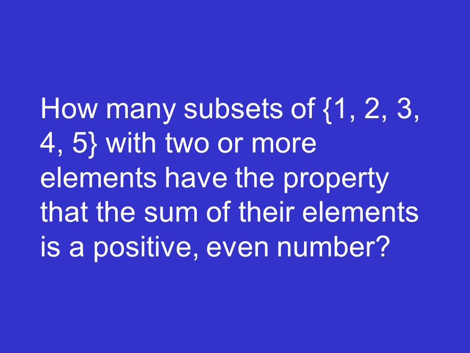How many subsets of {1, 2, 3, 4, 5} with two or more elements have the property that the sum of their elements is a positive, even number