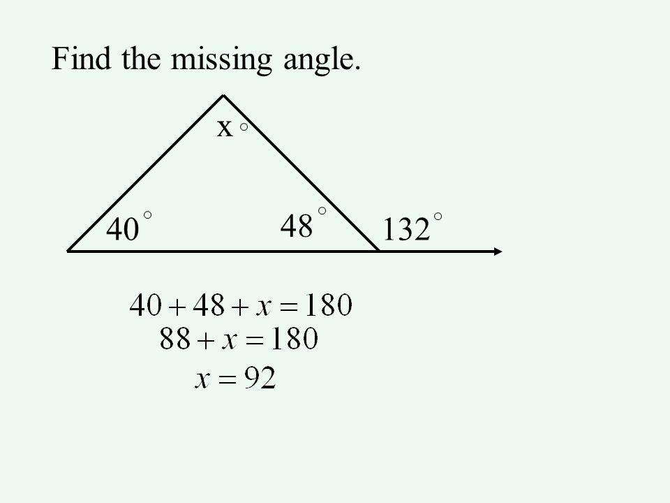 Find the missing angle. x 40 48 132