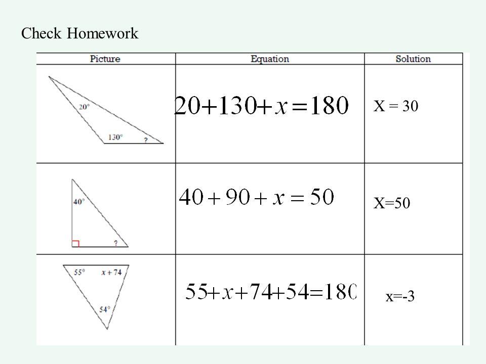 Check Homework X = 30 X=50 x=-3