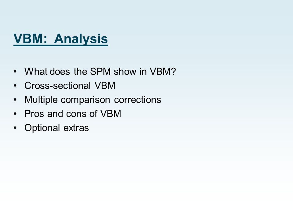 VBM: Analysis What does the SPM show in VBM Cross-sectional VBM