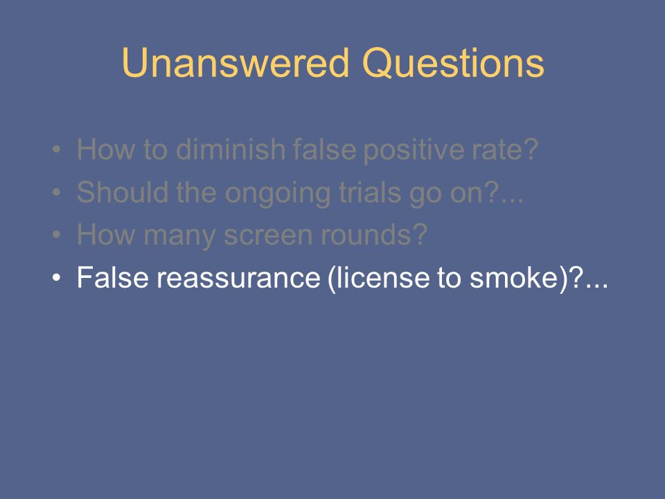 Unanswered Questions How to diminish false positive rate