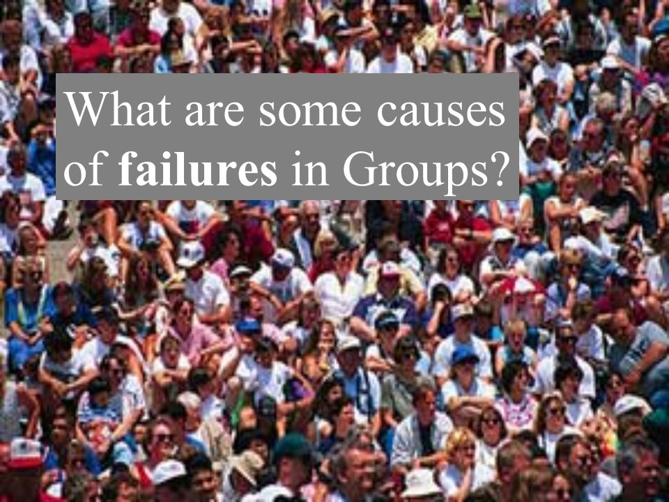 What are some causes of failures in Groups