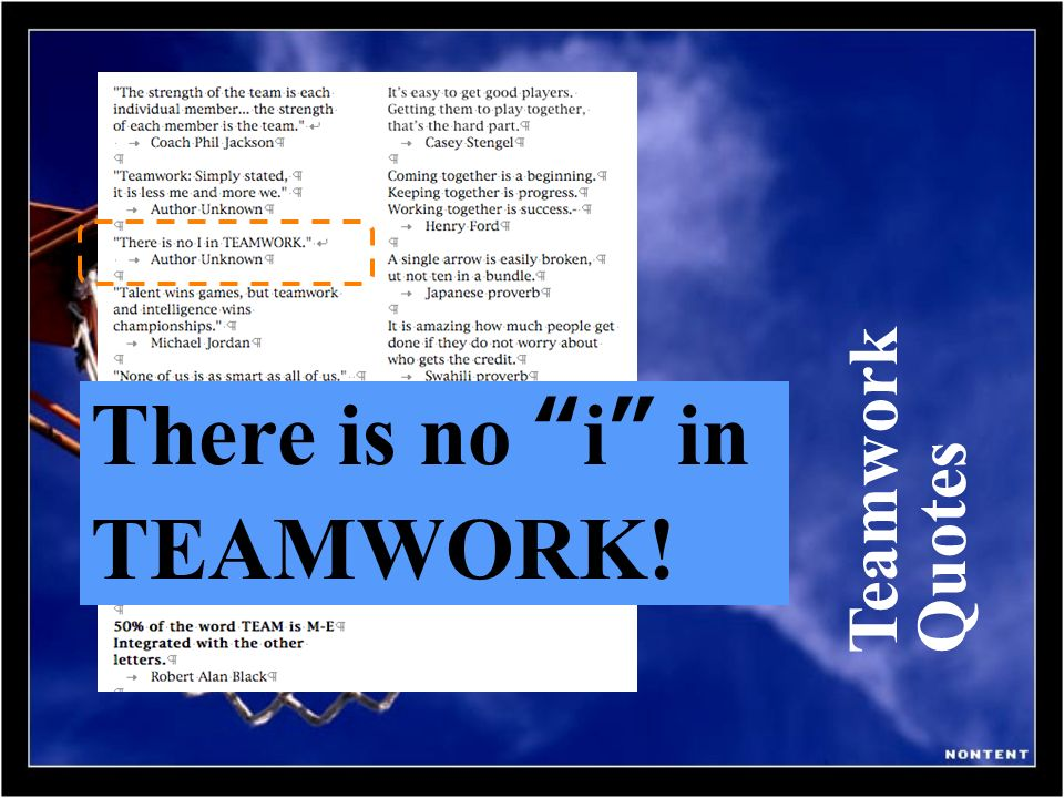 There is no i in TEAMWORK!