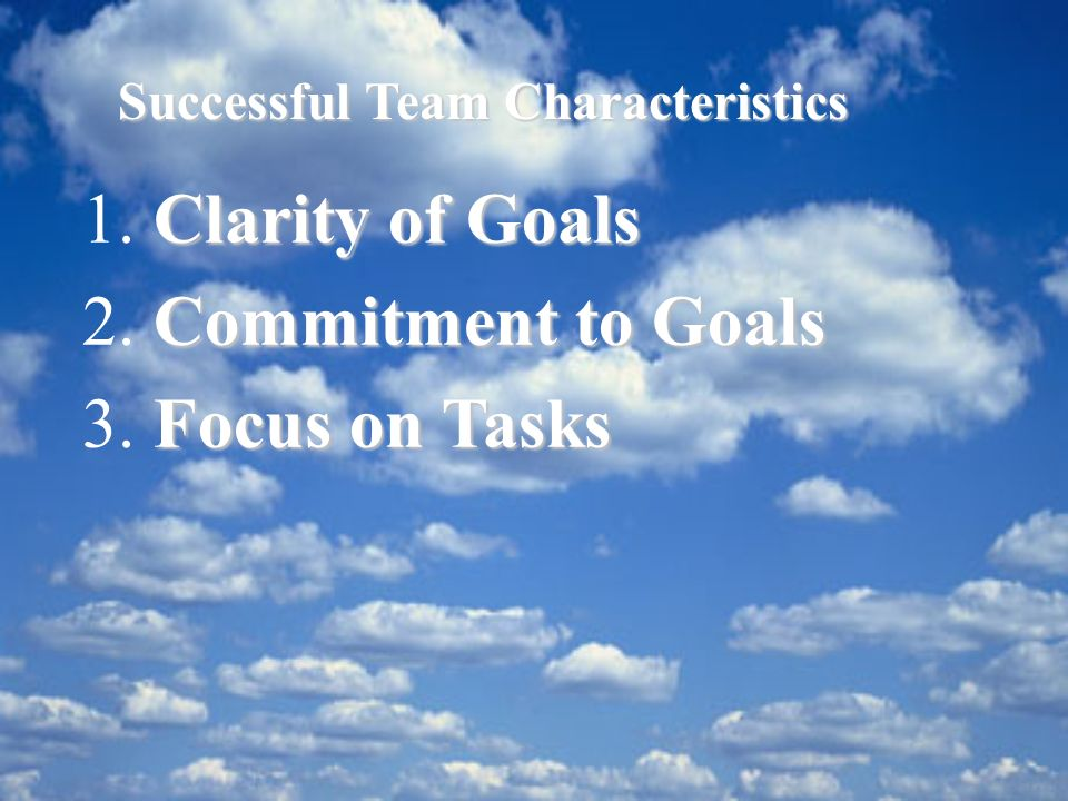 1. 2. 3. Clarity of Goals Commitment to Goals Focus on Tasks