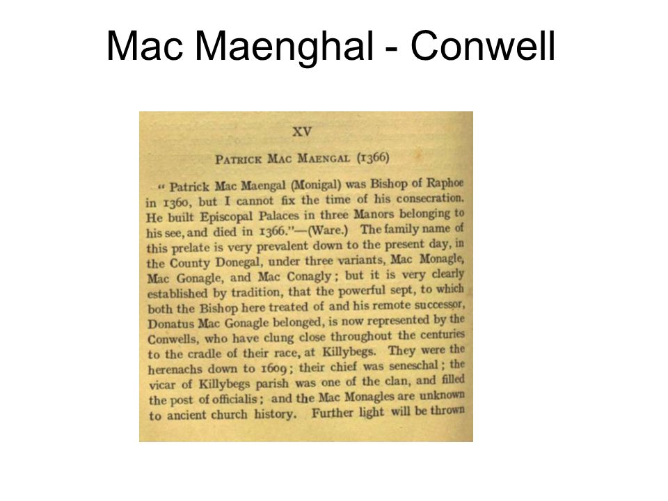 Mac Maenghal - Conwell When I starting checking this angle a few years ago there was only one McMonigal sample of DNA to compare to Munnelly samples.