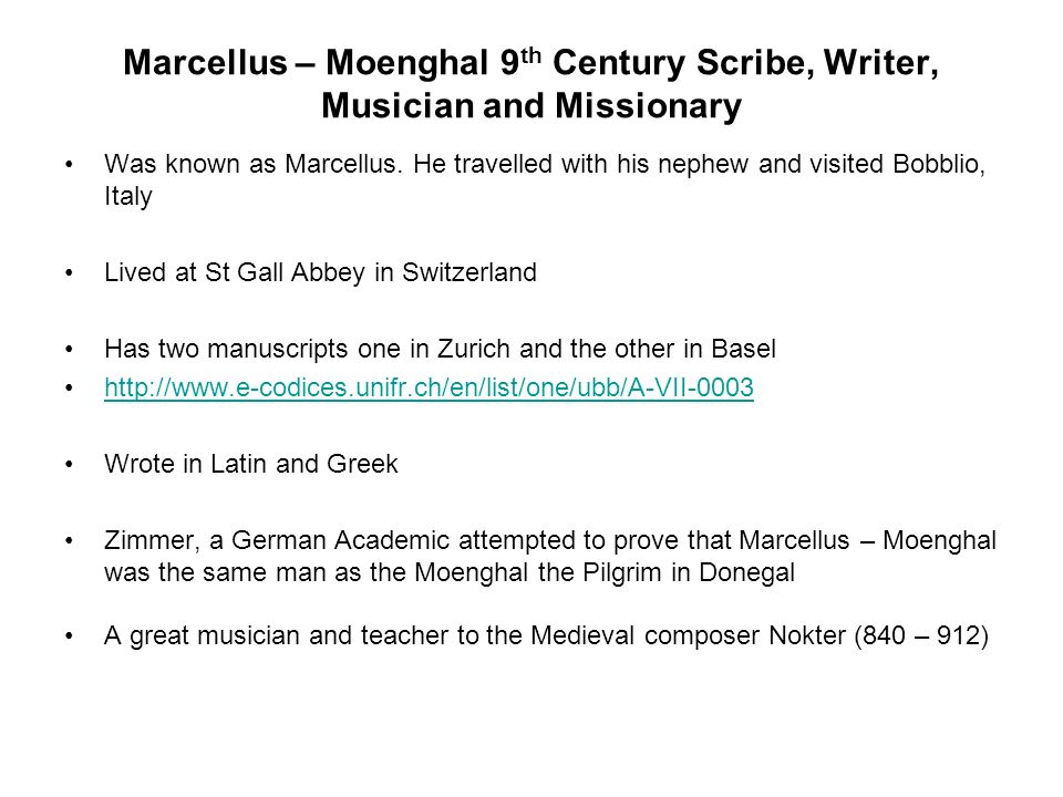 Marcellus – Moenghal 9th Century Scribe, Writer, Musician and Missionary