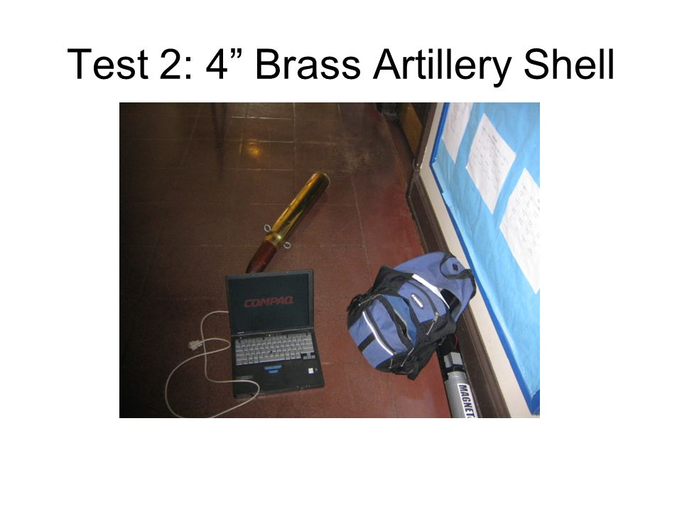 Test 2: 4 Brass Artillery Shell