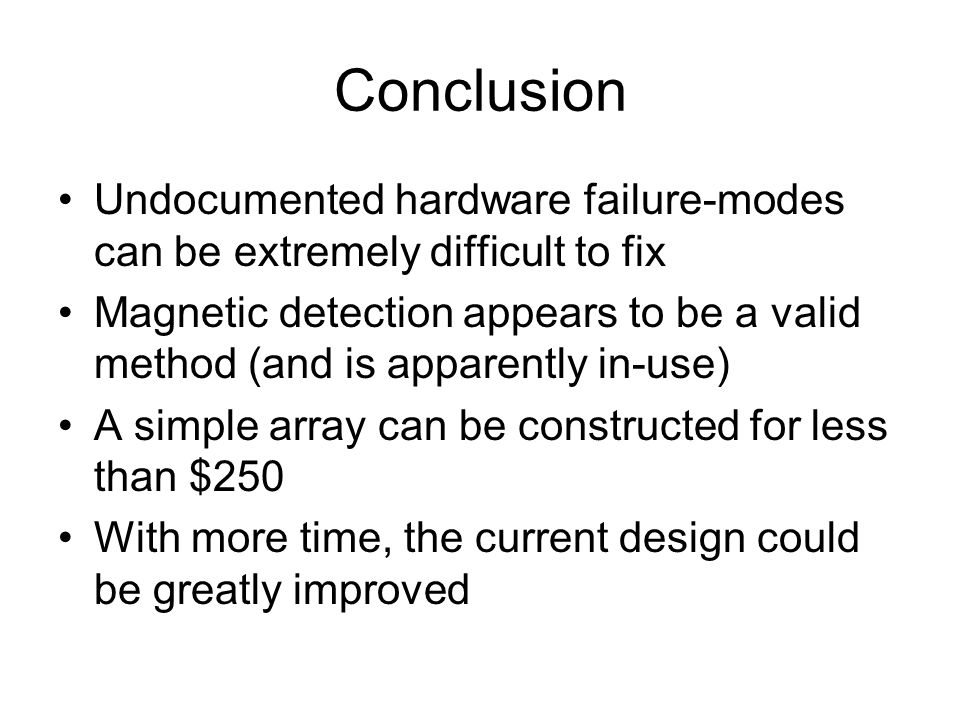 Conclusion Undocumented hardware failure-modes can be extremely difficult to fix.