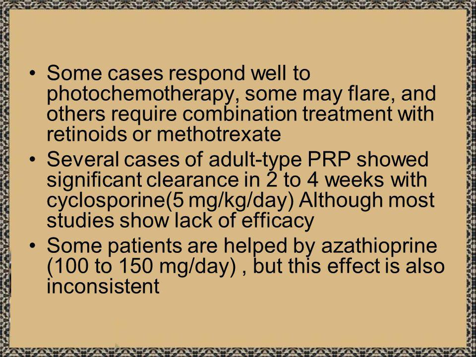 Some cases respond well to photochemotherapy, some may flare, and others require combination treatment with retinoids or methotrexate