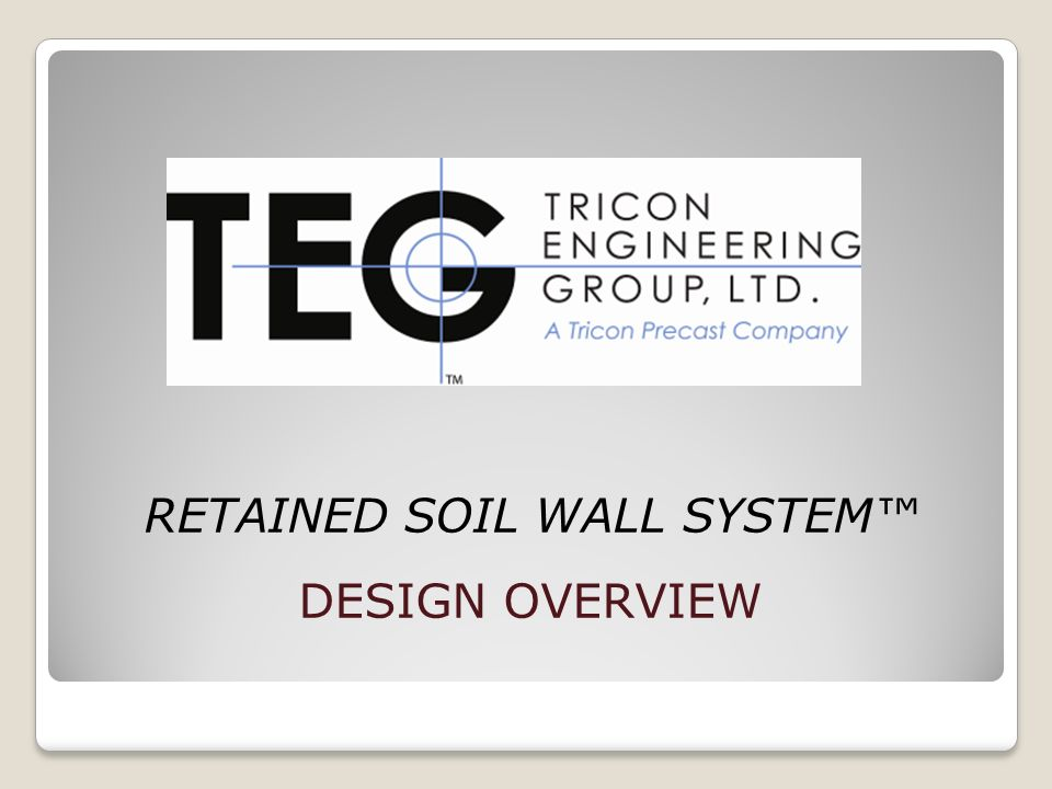 RETAINED SOIL WALL SYSTEM™