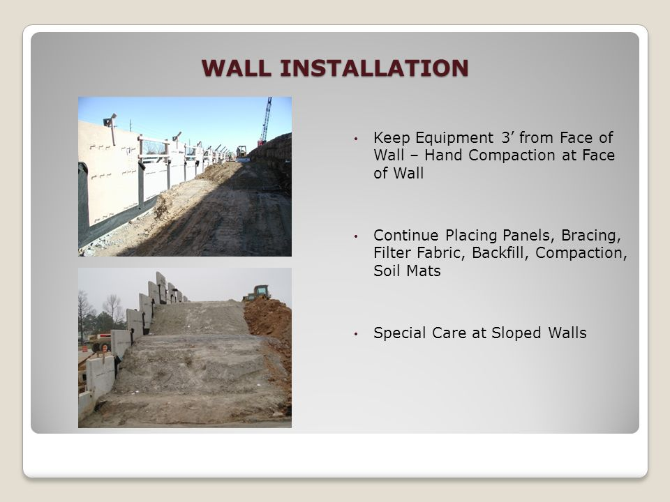 WALL INSTALLATION Keep Equipment 3' from Face of Wall – Hand Compaction at Face of Wall.