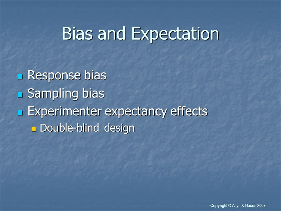 Bias and Expectation Response bias Sampling bias