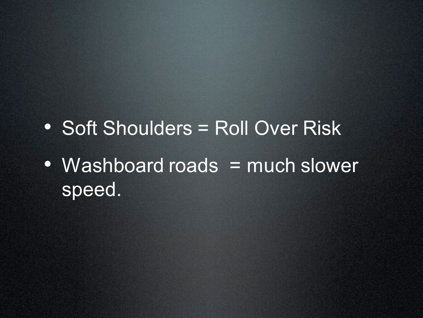 Soft Shoulders = Roll Over Risk