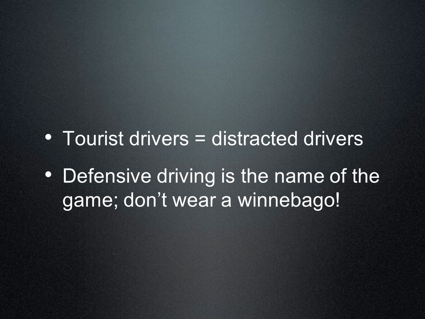 Tourist drivers = distracted drivers