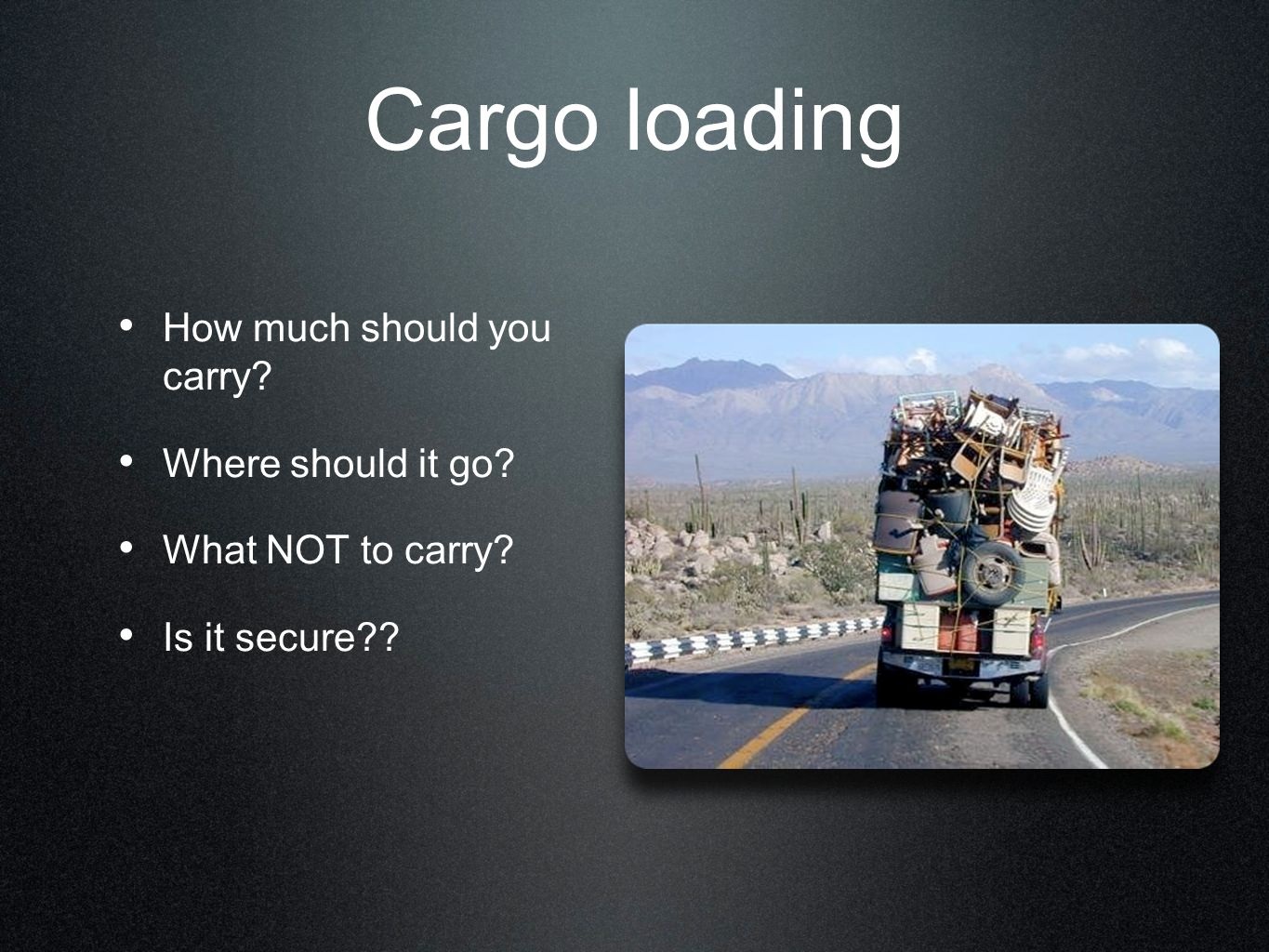 Cargo loading How much should you carry Where should it go