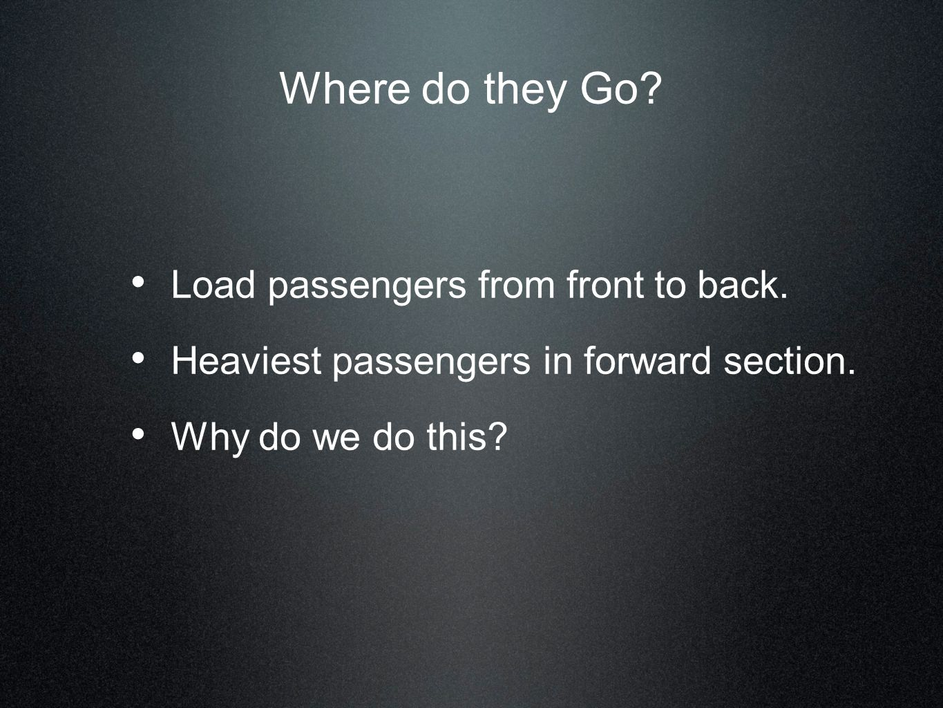 Where do they Go Load passengers from front to back.