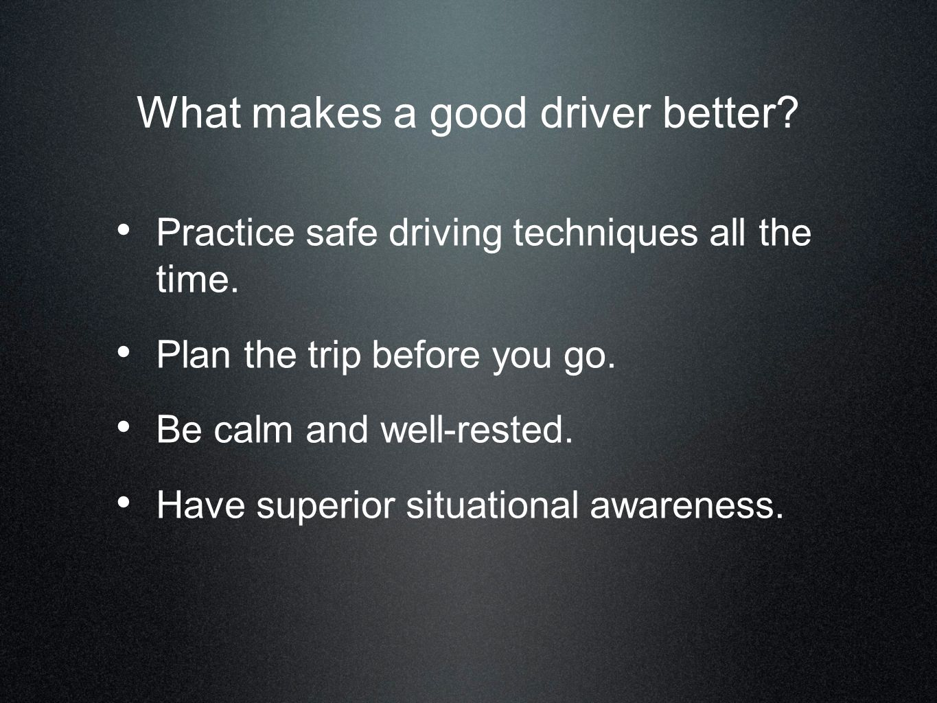What makes a good driver better