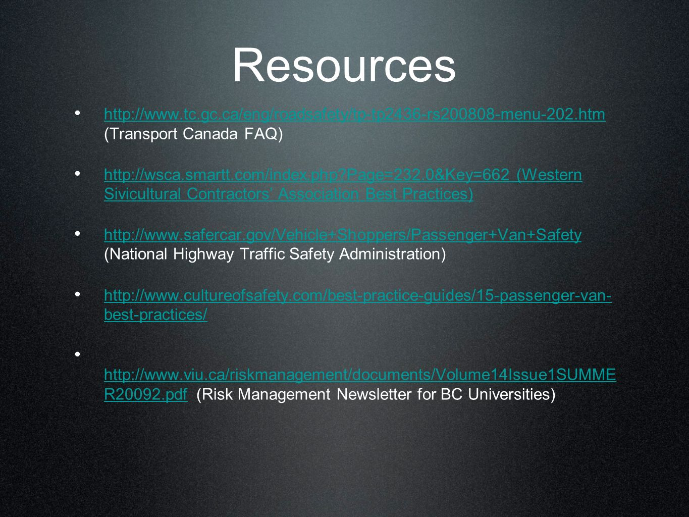 Resources http://www.tc.gc.ca/eng/roadsafety/tp-tp2436-rs200808-menu-202.htm (Transport Canada FAQ)