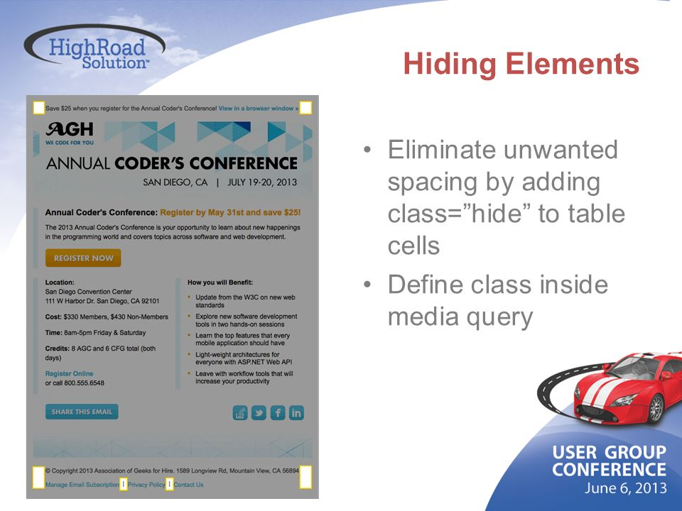 Hiding Elements Eliminate unwanted spacing by adding class= hide to table cells.