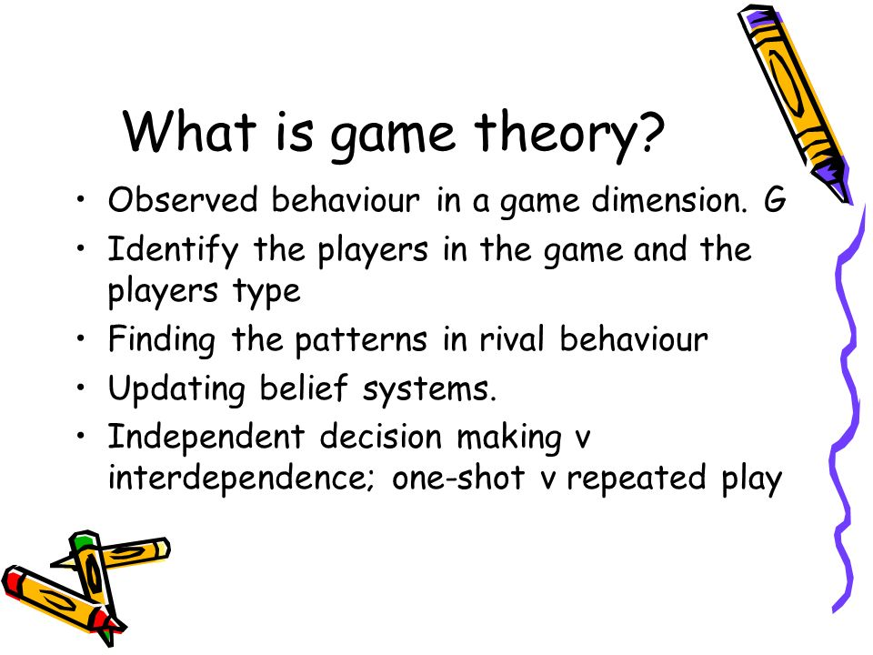 What is game theory Observed behaviour in a game dimension. G