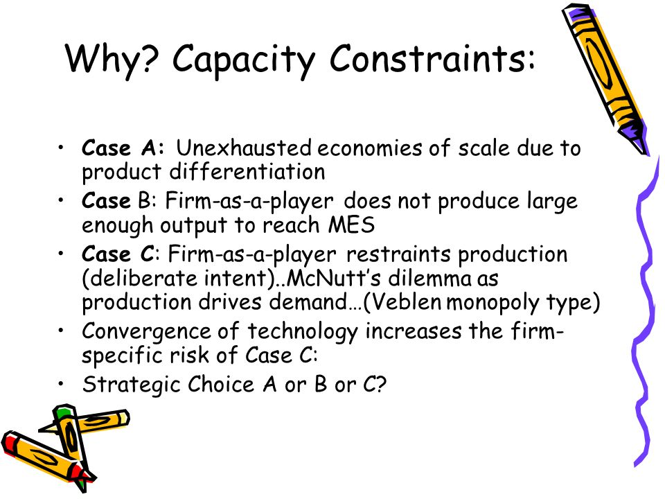 Why Capacity Constraints: