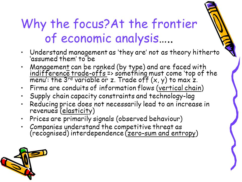 Why the focus At the frontier of economic analysis…..