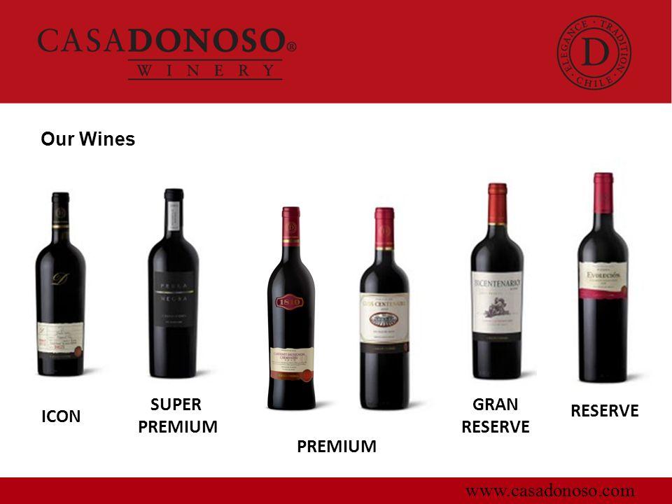 Our Wines SUPER PREMIUM GRAN RESERVE RESERVE ICON PREMIUM www.casadonoso.com