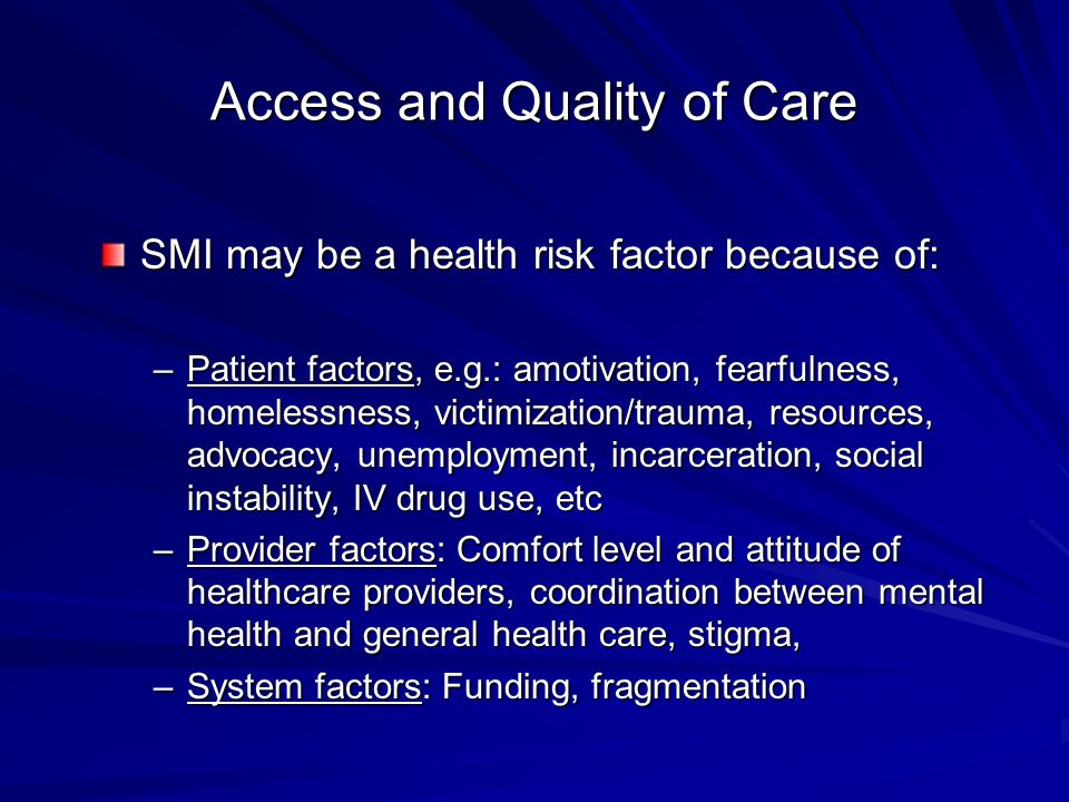 Access and Quality of Care