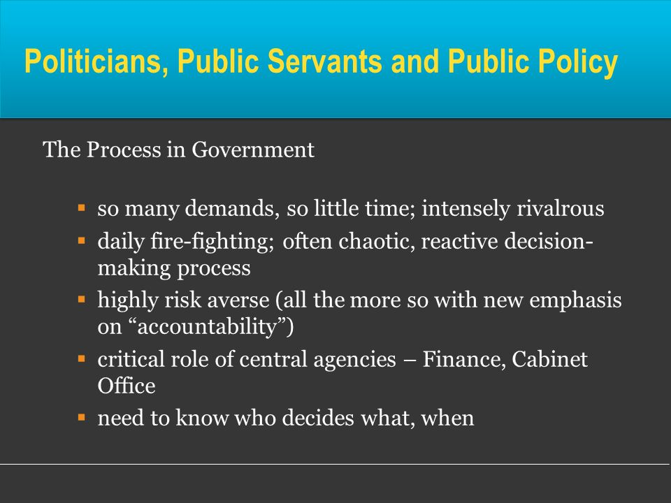 Politicians, Public Servants and Public Policy