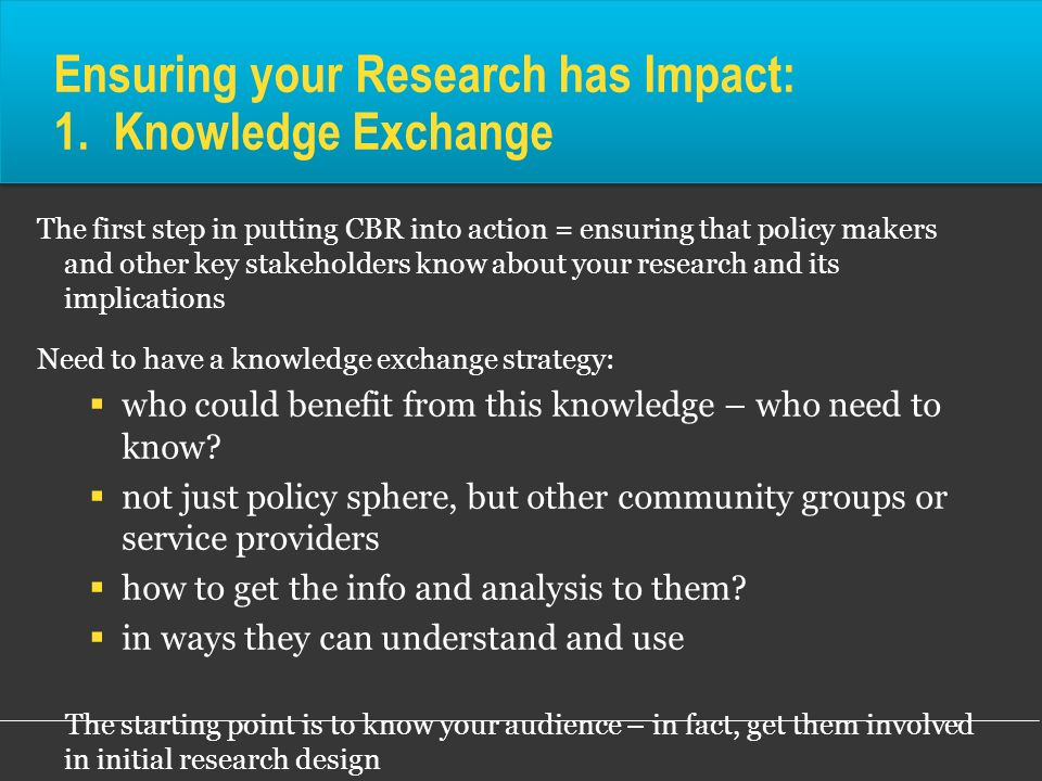 Ensuring your Research has Impact: 1. Knowledge Exchange