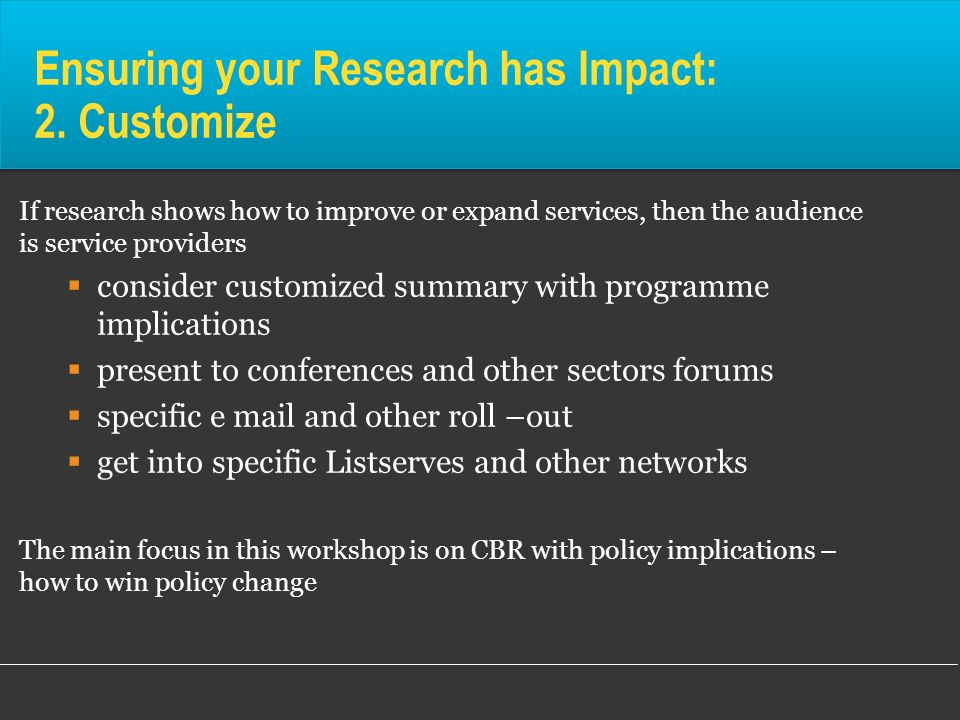 Ensuring your Research has Impact: 2. Customize