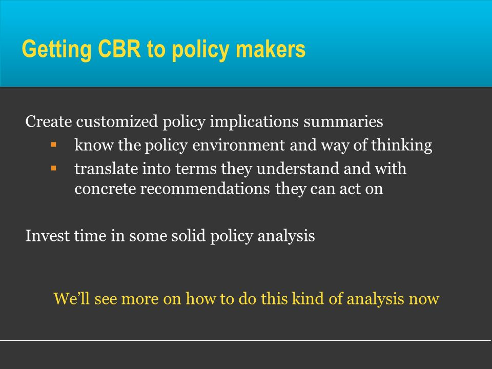 Getting CBR to policy makers